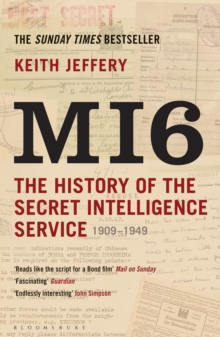 Image for MI6  : the history of the Secret Intelligence Service, 1909-1949