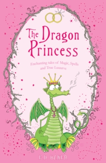 Image for The dragon princess and other tales of magic, spells and true luuurve