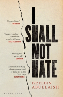 Image for I shall not hate  : a Gaza doctor's journey on the road to peace and human dignity