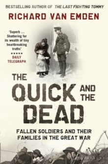 Image for The quick and the dead  : fallen soldiers and their families in the Great War