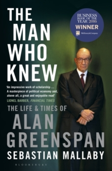 Image for The man who knew  : the life and times of Alan Greenspan
