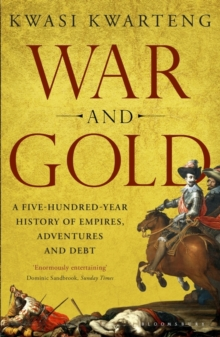 Image for War and gold  : a five-hundred-year history of empires, adventures and debt