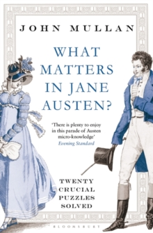 Image for What matters in Jane Austen?  : twenty crucial puzzles solved