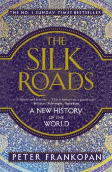 Image for The silk roads  : a new history of the world