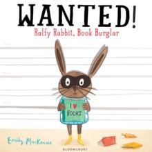 Image for Wanted! Ralfy Rabbit, book burglar