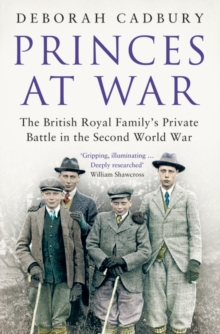 Image for Princes at war  : the British royal family's private battle in the Second World War