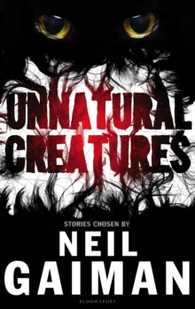 Image for Unnatural creatures  : a number of stories featuring unnatural creatures along with several other creatures who are either unlikely, impossible, or do not exist at all