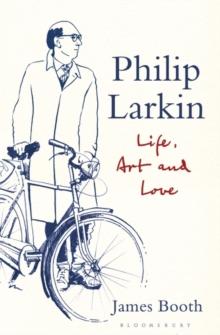 Image for Philip Larkin  : life, art and love