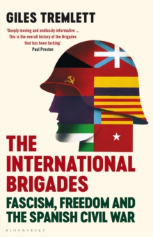 Image for The international brigades  : fascism, freedom and the Spanish Civil War