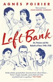Image for Left Bank  : art, passion and the rebirth of Paris 1940-50