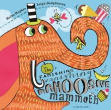 Image for The famishing vanishing mahoosive mammoth