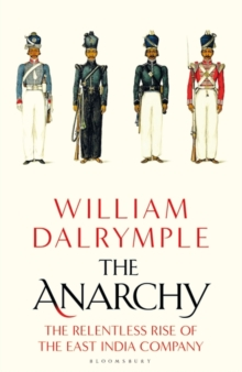 Image for The anarchy  : the relentless rise of the East India Company