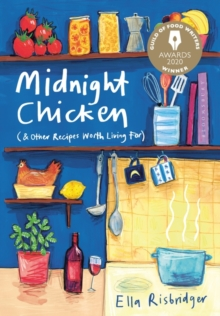 Image for Midnight chicken (& other recipes worth living for)
