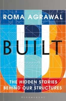 Image for Built  : the hidden stories behind our structures