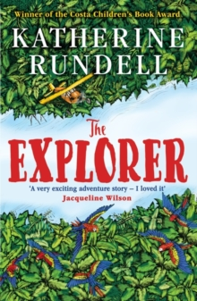 Image for The Explorer : WINNER OF THE COSTA CHILDREN'S BOOK AWARD 2017