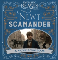 Image for Fantastic beasts and where to find them  : a movie scrapbook: Newt Scamander