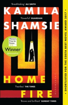 Image for Home Fire : SHORTLISTED FOR THE WOMEN'S PRIZE FOR FICTION 2018
