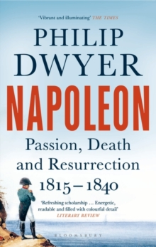 Image for Napoleon  : passion, death and resurrection, 1815-1840