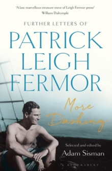Image for More dashing  : further letters of Patrick Leigh Fermor