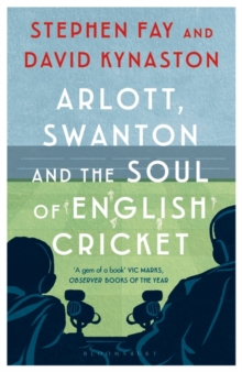 Image for Arlott, Swanton and the soul of English cricket