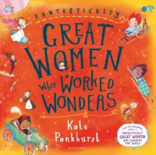 Fantastically great women who worked wonders - Pankhurst, Kate