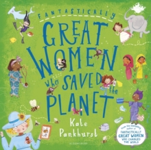Fantastically great women who saved the planet - Pankhurst, Kate