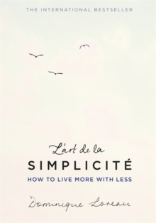 Image for L'art de la simplicitâe  : how to live more with less