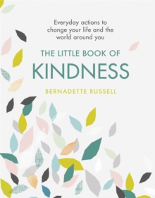 Image for The little book of kindness  : everyday actions to change your life and the world around you