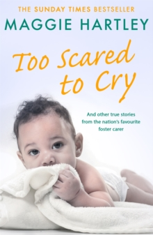 Image for Too scared to cry and other true stories from the nation's favourite foster carer