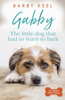 Image for Gabby  : the little dog that had to learn to bark