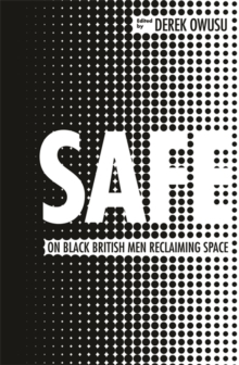 Image for Safe  : on black British men reclaiming space