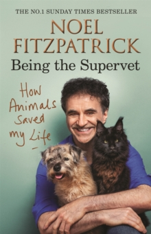 Image for How animals saved my life  : being the Supervet