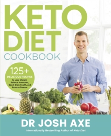 Image for Keto diet cookbook  : 125 delicious recipes to lose weight, balance hormones, boost brain health, and reverse disease