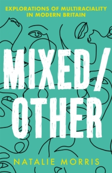 Image for Mixed/Other : Explorations of Multiraciality in Modern Britain