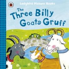 The three billy goats Gruff  : based on a traditional folk tale