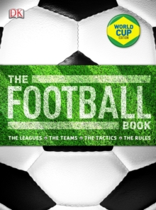 Image for The football book  : the leagues, the teams, the tactics, the laws