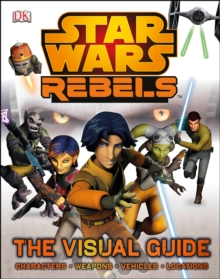Image for Star Wars rebels  : the visual guide