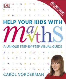 Image for Help your kids with maths  : a unique step-by-step visual guide