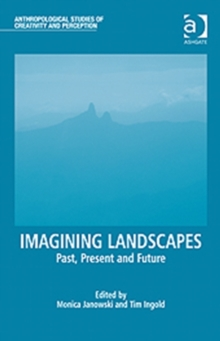 Image for Imagining landscapes  : past, present and future
