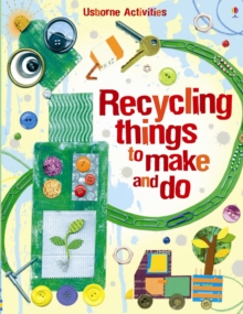 Recycling things to make and do - Bone, Emily