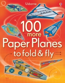 Image for 100 More Paper Planes to Fold and Fly