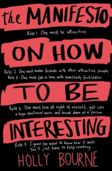 The manifesto on how to be interesting - Bourne, Holly
