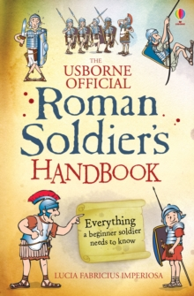Image for The Usborne official Roman soldier's handbook  : a survival guide for the raw recruit