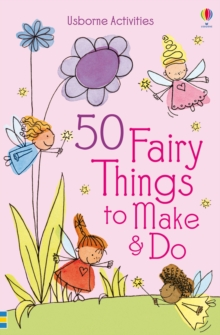 Image for 50 fairy things to make & do