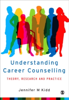 Image for Understanding career counselling  : theory, research and practice