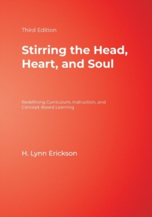 Image for Stirring the head, heart, and soul  : redefining curriculum, instruction, and concept-based learning