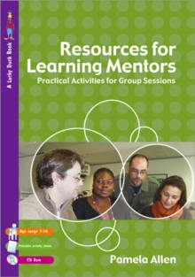 Image for Resources for learning mentors  : group work activities for working with vulnerable children, white working class boys, teenage girls, and a course to promote mental health and wellbeing