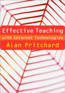 Image for Effective teaching with Internet technologies  : pedagogy and practice