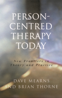 Image for Person-centred therapy today: new frontiers in theory and practice