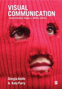 Image for Visual communication  : understanding images in media culture